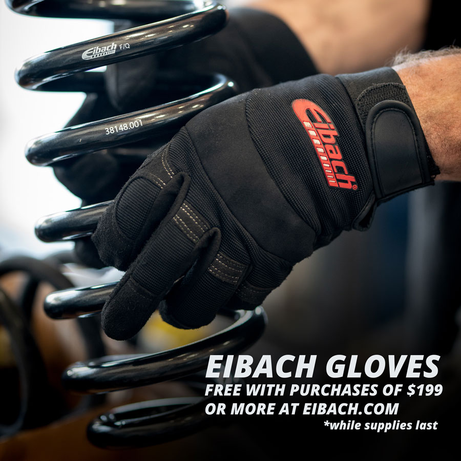 Free Eibach gloves with purchases over $199 while supplies last